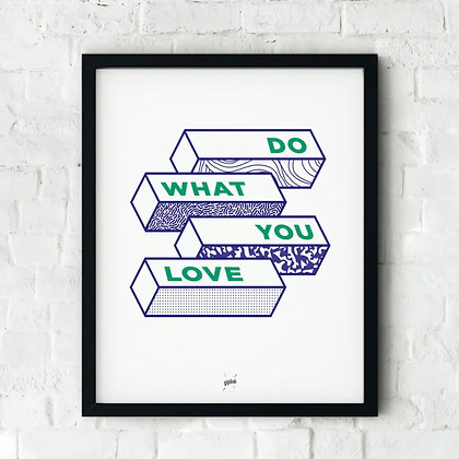 Affiche DO WHAT YOU LOVE