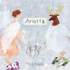 tico moon 『Arietta』