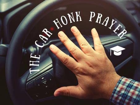The Car Honk Prayer