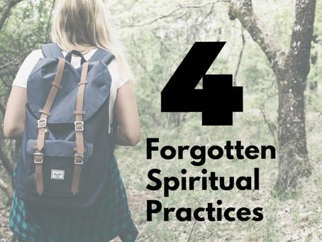 4 Forgotten Spiritual Practices