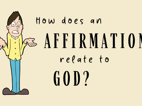 How Does An Affirmation Relate To God?
