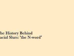 History Behind Racial Slurs: the N-Word