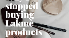 Why I Stopped Buying Lakme's Products