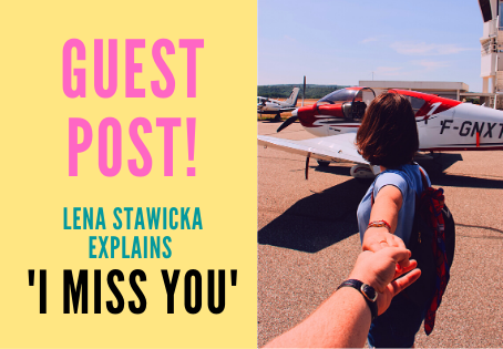 GUEST POST : Lena Stawicka explains 'I Miss You'.