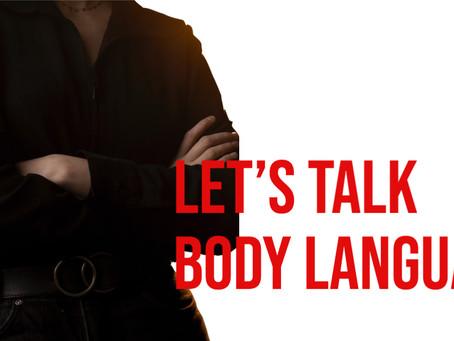 Let's talk body language...