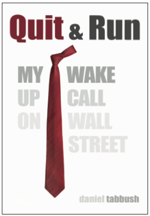 Quit & Run: My Wake Up On Wall Street