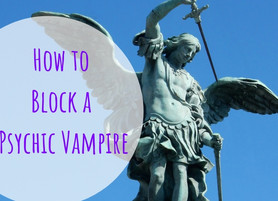 Blocking a Psychic Vampire