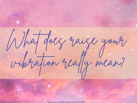 What does it really mean to raise your vibration? #37