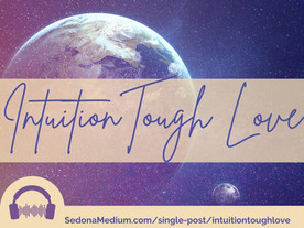Intuition Tough Love - what to avoid when developing your intuition #44