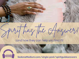 Spirit has the Answer! (and how they can help you find it) #41