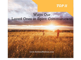 11 Ways our Loved Ones in Spirit/Guides/Higher Self Communicate