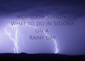 What to do in Sedona on a Rainy Day