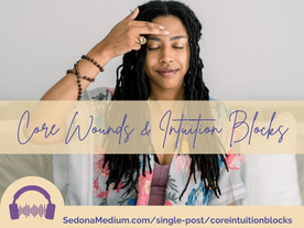 Core Wounds & Intuition Blocks  #47