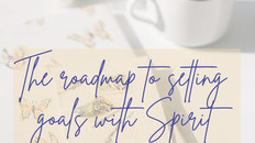 The Roadmap to setting goals with Spirit   #31