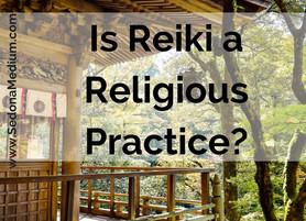 Is Reiki a Religious practice?