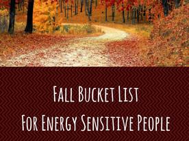 Fall Bucket List for Energy Sensitive People