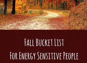 Fall Bucket List for Energy Sensitive People