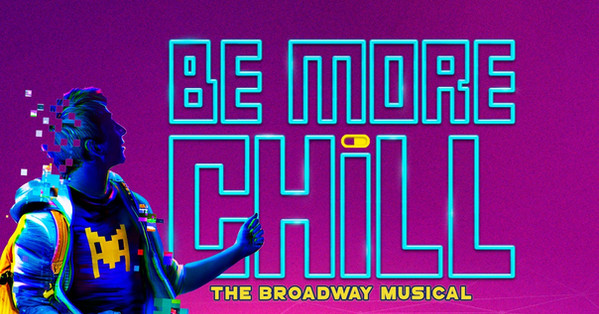 BE MORE CHILL August 5th, 6th, 7th & 8th Tickets On-Sale Now!