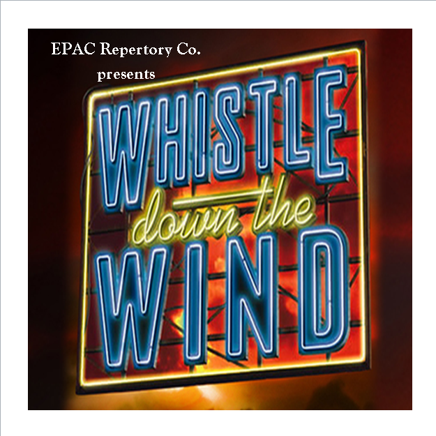 "OPEN Auditions! Andrew Lloyd Webber's ""Whistle Down the Wind"""