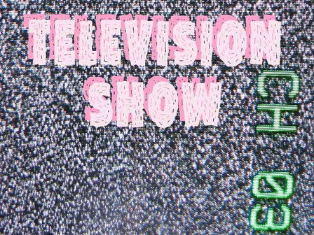 Deadline for Television Show submissions is next Monday!