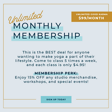 Unlimted Good Karma Membership. Attend unlimited classes per month plus discounts and perks for $99.00.