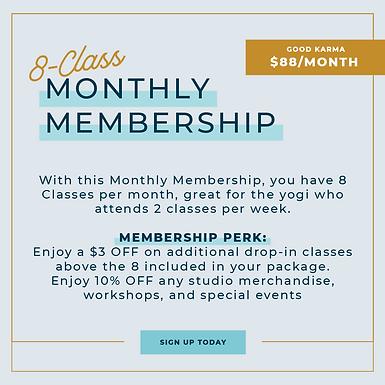 Good Karma Membership. Enjoy 8 classes per month plus discounts and perks for $88.00/month.
