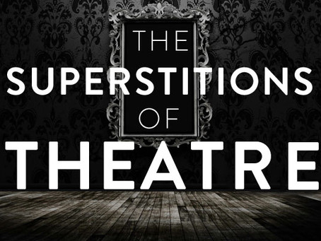 Theatre Superstitions