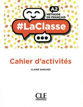 # LA CLASSE A2 - CAHIER D'ACTIVITÉS