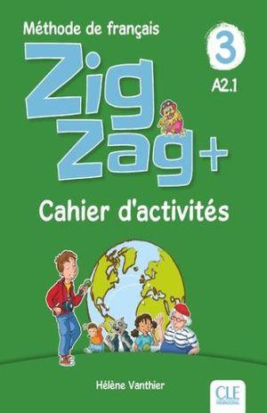 ZIG ZAG + 3 - CAHIER D'ACTIVITÉS