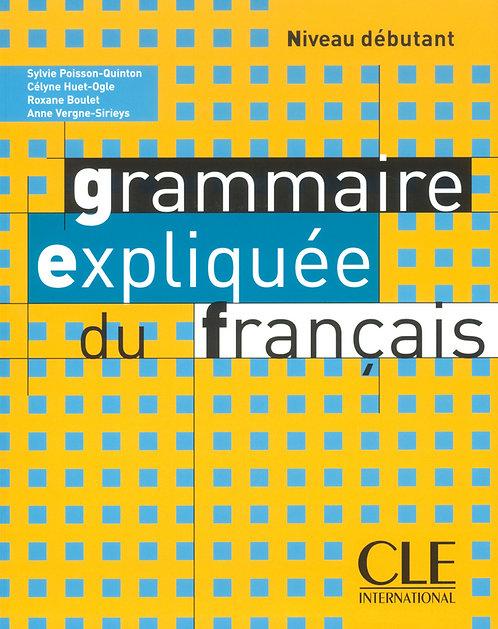 Grammaire expliquée du français - Niveau débutant - Livre