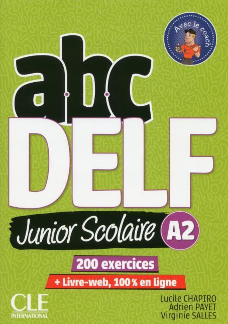 ABC DELF Junior scolaire - Niveau A2 - Livre + DVD + Livre-web