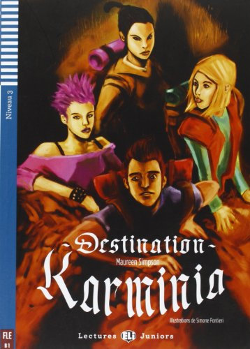 Destination Karminia (Lectures ELI Juniors B1 avec 1 CD audio)