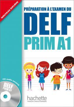 Préparation à l'examen du DELF PRIM A1 : Livre de l'élève + CD audio