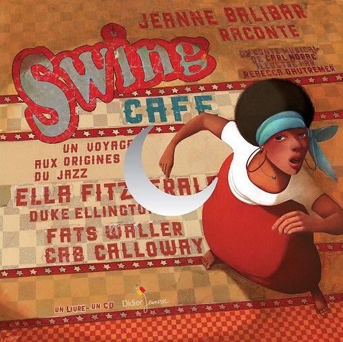 Swing café - Un voyage aux origines du jazz (avec 1 CD audio)