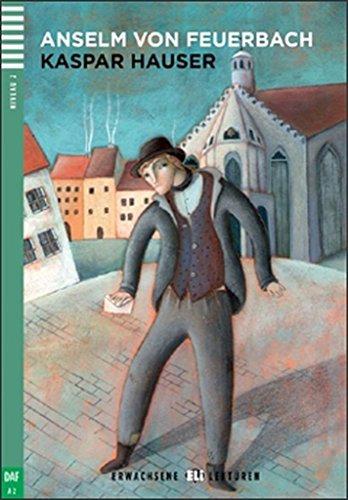 Kaspar Hauser (Lektüren ELI Erwachsene A2 mit 1 audio CD)