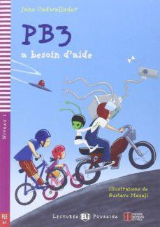 PB3 a besoin d'aide (Lectures ELI Poussins A1 avec 1 CD audio)