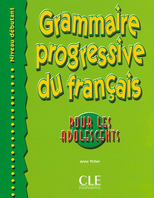 Grammaire progressive du français pour les adolescents - Niveau débutant