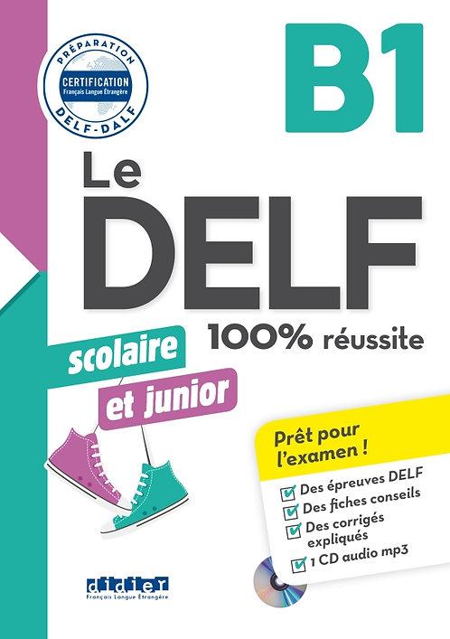 DELF scolaire et junior – 100% réussite – B1 – Livre + CD MP3