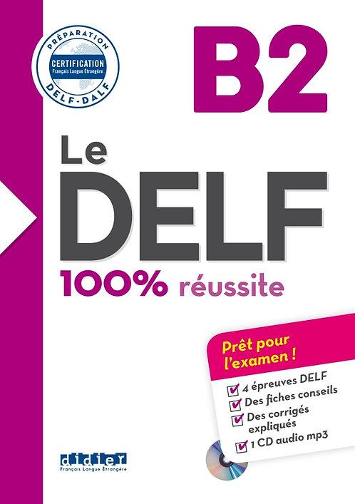 Le DELF – 100% réussite – B2 – Livre + CD