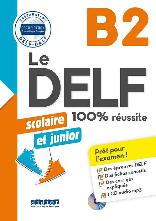 DELF scolaire et junior – 100% réussite – B2 – Livre + CD MP3