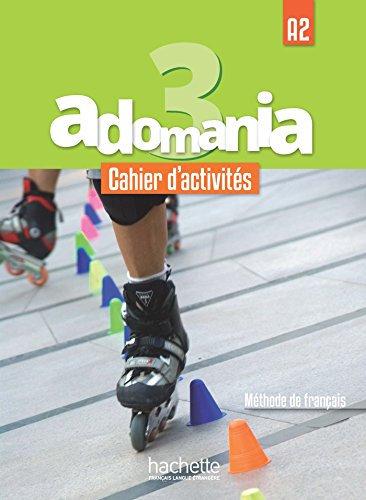 ADOMANIA 3 A2.CAHIER D'ACTIVITÉS
