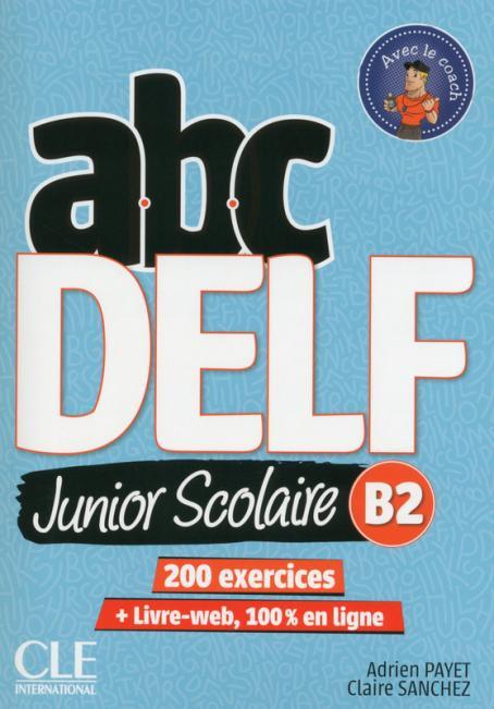 ABC DELF Junior scolaire - Niveau B2 - Livre + DVD + Livre-web
