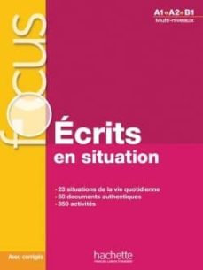 Focus: Écrits en situations + corrigés
