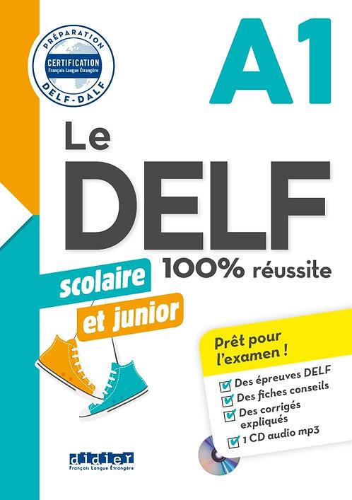 DELF scolaire et junior – 100% réussite – A1 – Livre + CD MP3