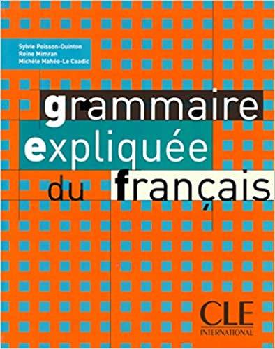 Grammaire expliquée du français - Niveau intermédiaire (B1/B2) - Livre