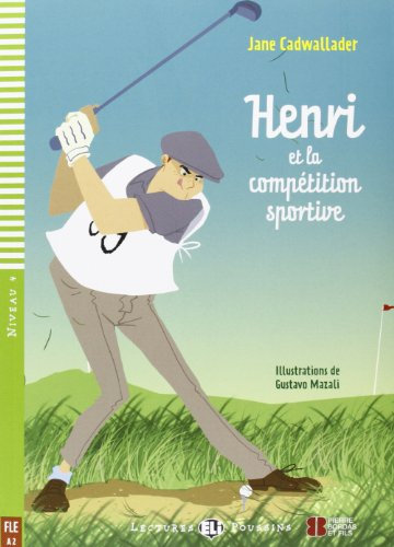 Henri et la competition sportive (Lectures ELI Poussins A2 avec 1 CD audio)