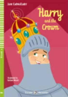 Harry and the Crown (Young ELI Readers A2 with 1 audio CD)