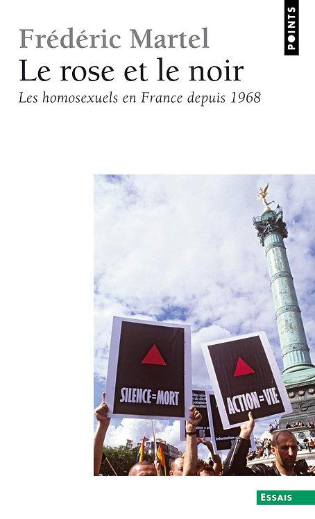 Rose Et Le Noir. Les Homosexuels En France Depuis 1968