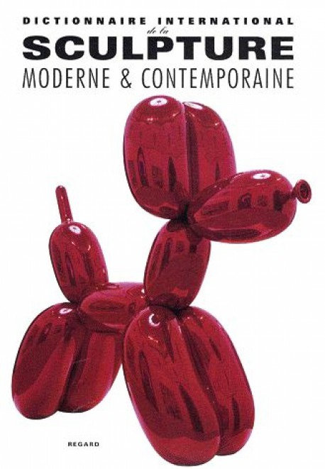 Dictionnaire international de la sculpture moderne & contemporaine