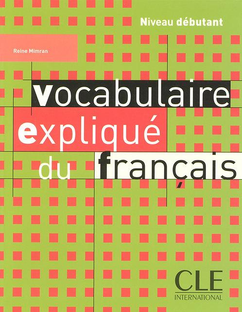 Vocabulaire expliqué du français - Niveau débutant - Livre